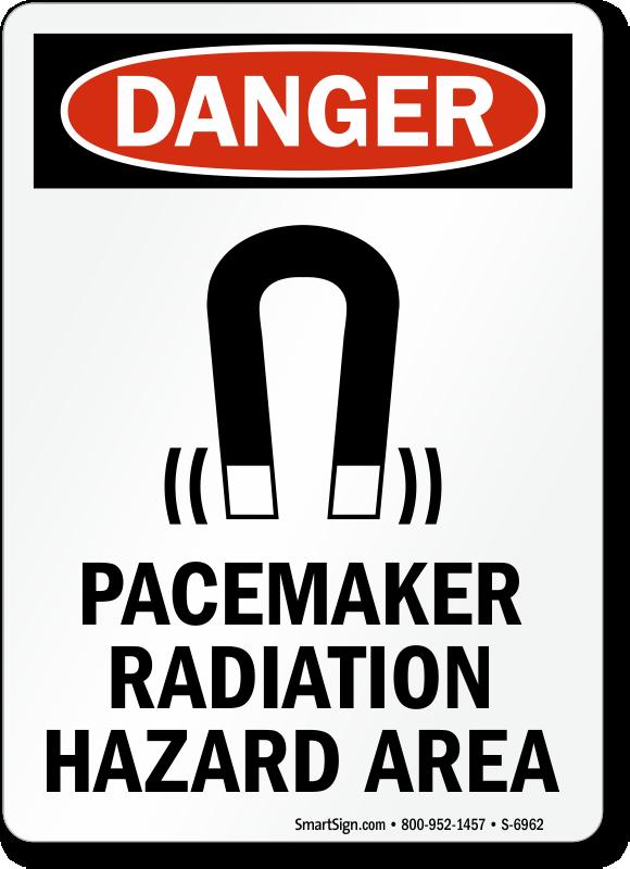 Pacemaker Radiation Hazard Area OSHA Danger Sign