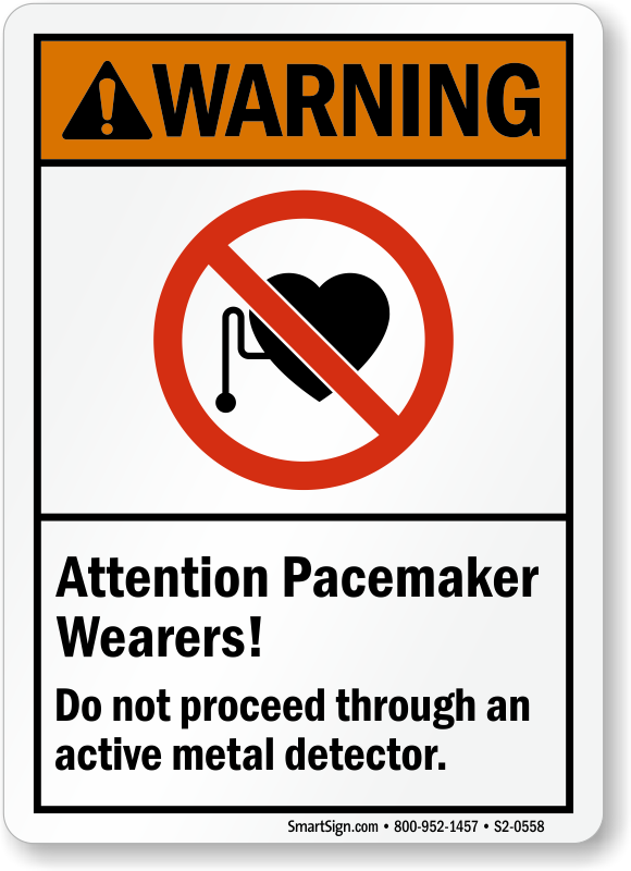 Attention Pacemaker Wearers Don't Proceed Metal Detector Sign