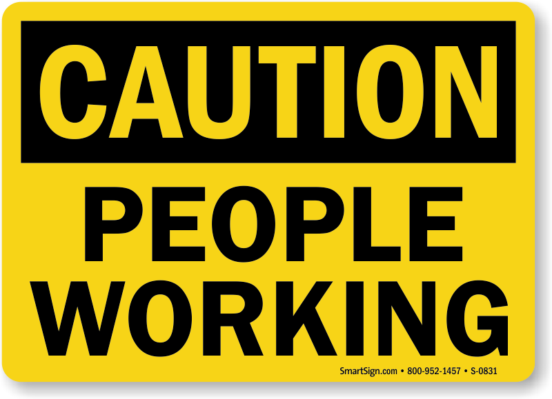 Caution People Working Sign