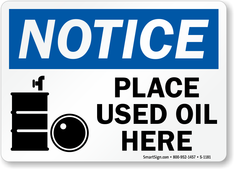 Place Used Oil Here OSHA Notice Sign
