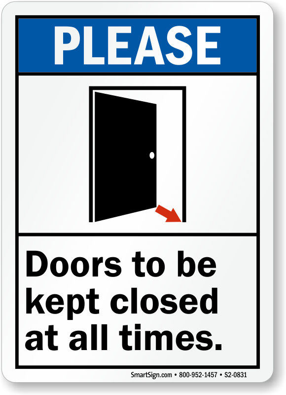 Please Doors Be Kept Closed All Times Sign