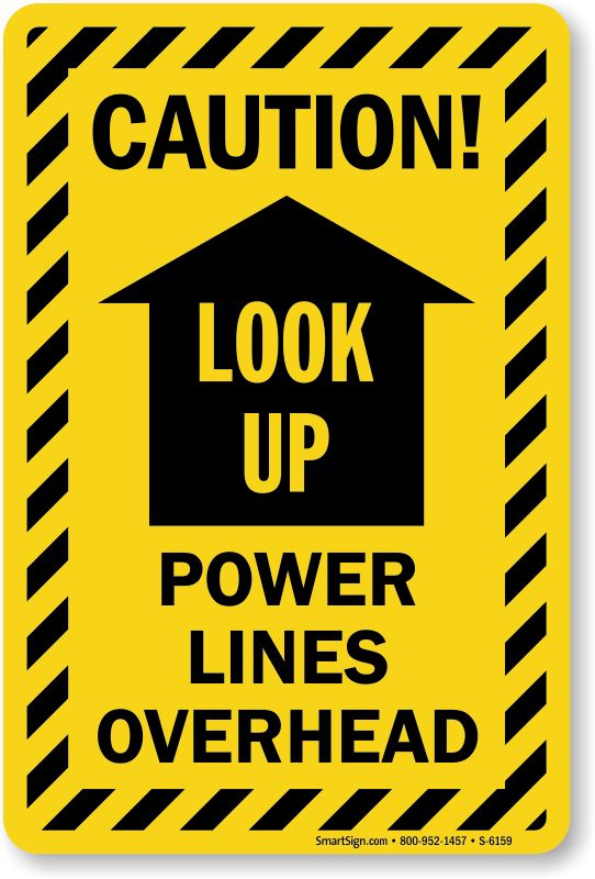 Look Up Power Lines Overhead Caution Sign