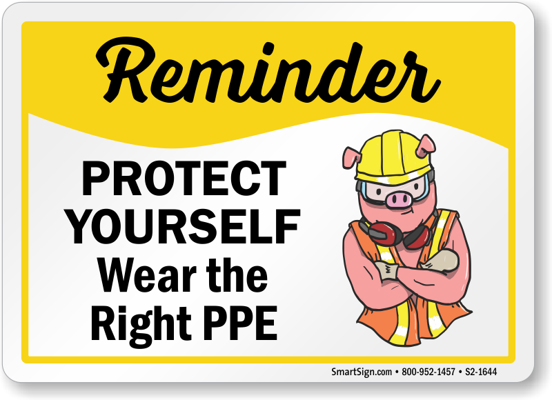 Reminder Protect Yourself Wear The Right Ppe Sign Sku S2