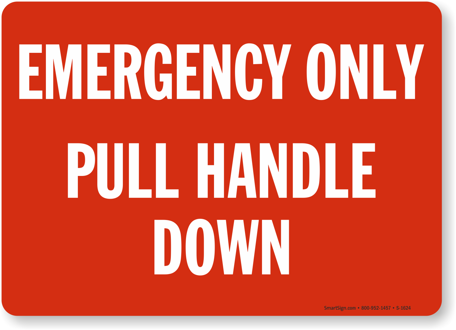 emergency only pull handle down sign sku s 1624 mysafetysign com