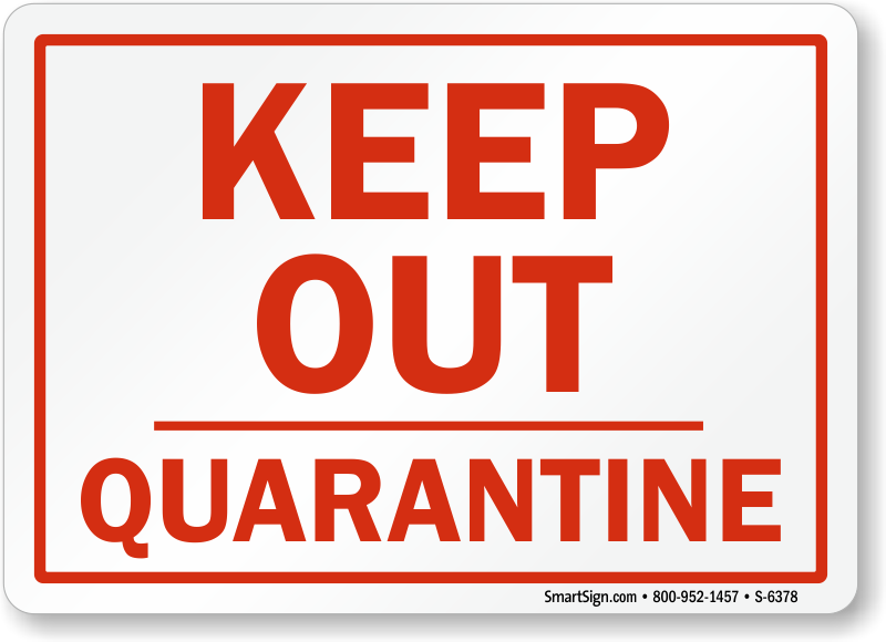 image relating to Quarantine Sign Printable named Retain Out Quarantine Indication, SKU: S-6378 -