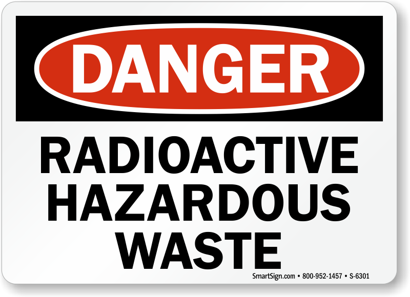 Radioactive Hazardous Waste Danger Sign