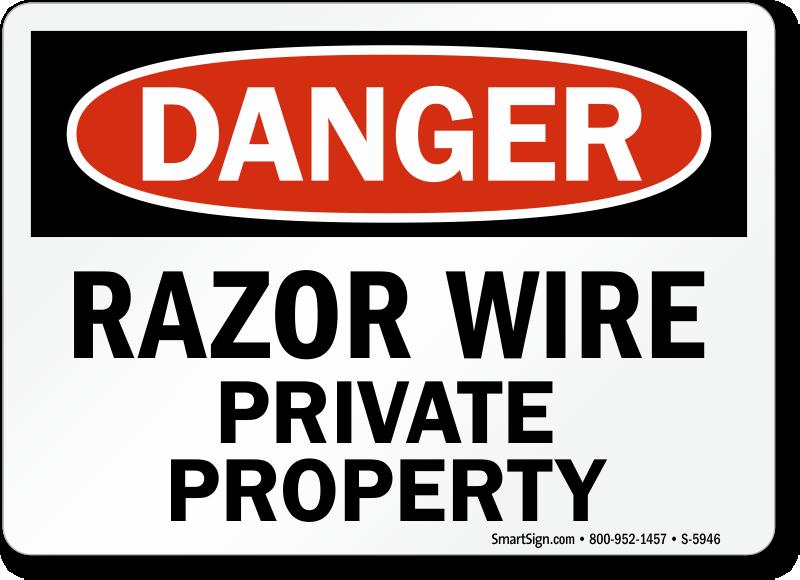 Razor Wire Private Property Danger Sign