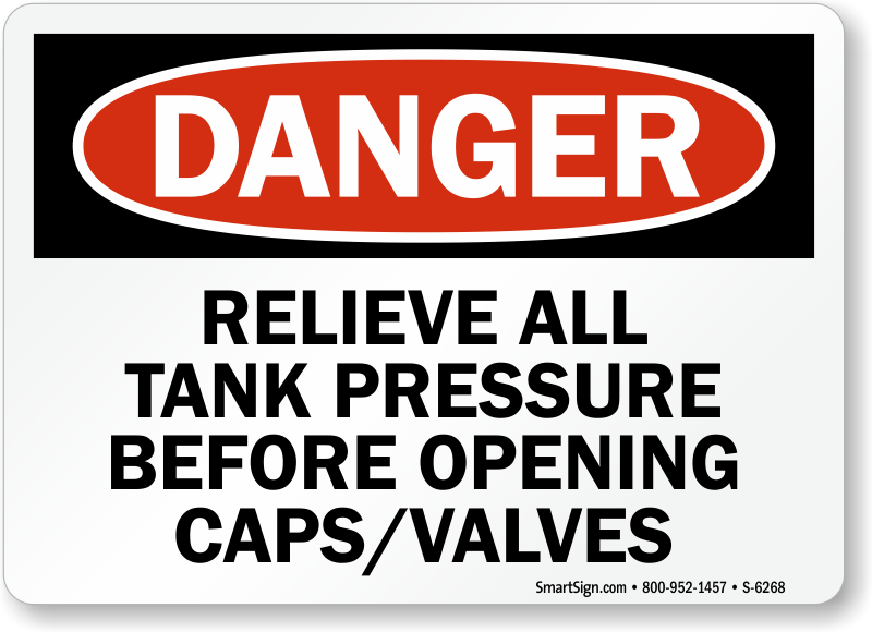 Relieve All Tank Pressure Before Opening Sign