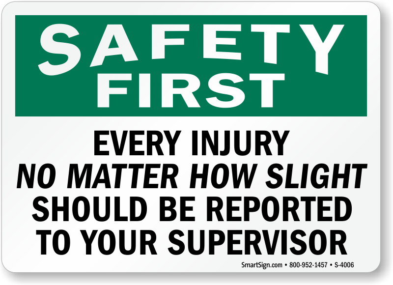 Every Injury Reported To Supervisor Sign Sku S 4006