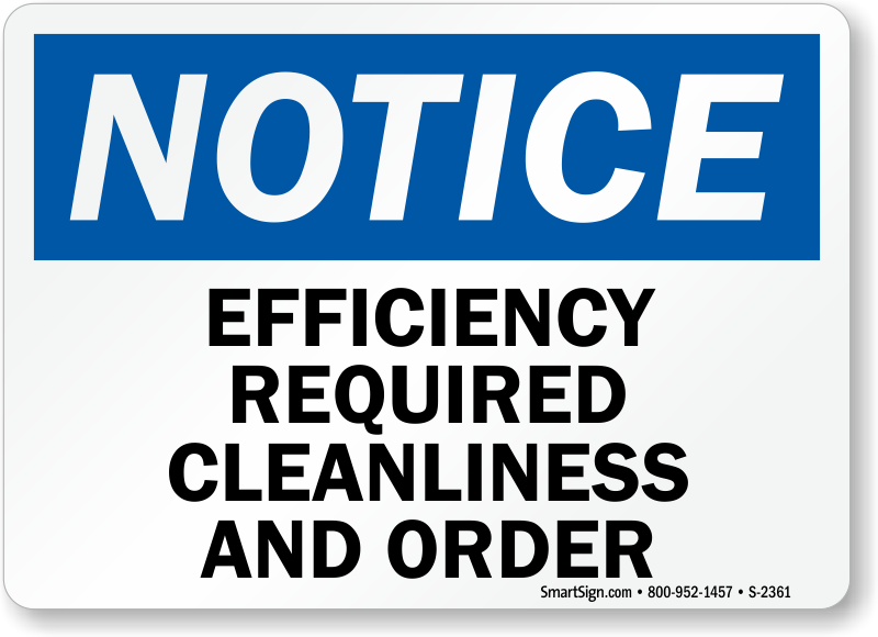 Efficiency Requires Cleanliness Amp Order Housekeeping Sign