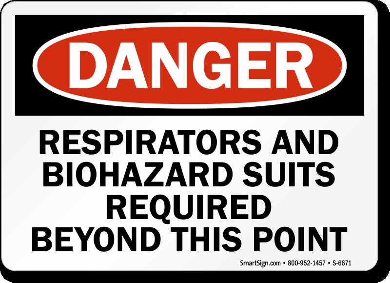 Respirators And Biohazard Suits Required OSHA Danger Sign