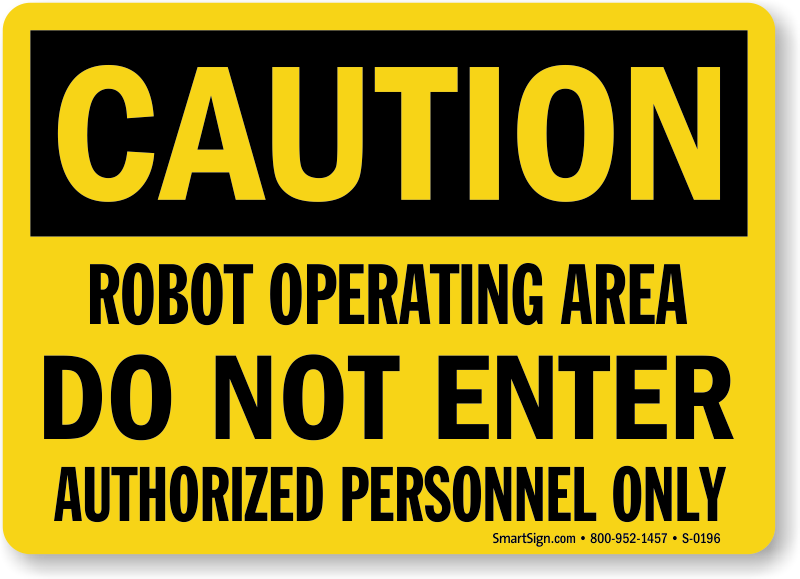 Caution Robot Operating Area Sign