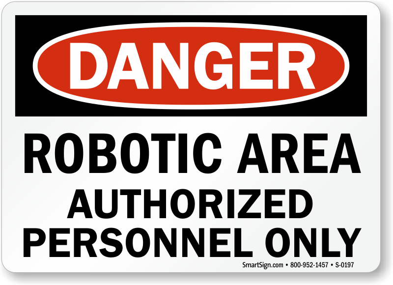 Danger Robotic Authorized Personnel Sign