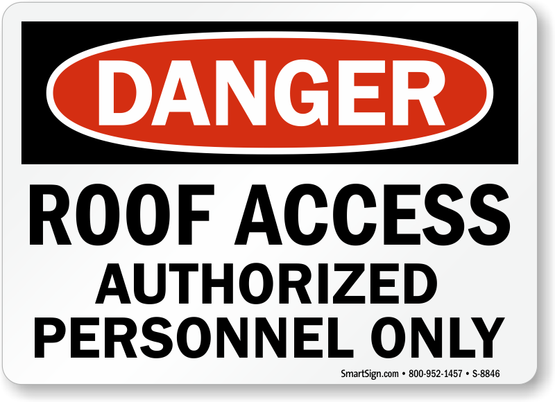 Roof Access Authorized Personnel Only Sign Osha Danger