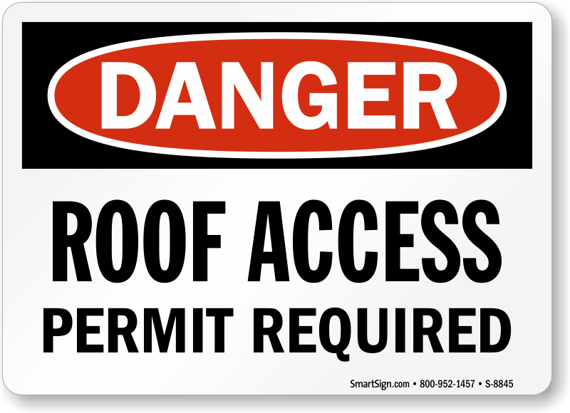 Amazing Danger Roof Access Permit Required Sign