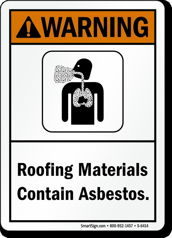Roofing Materials Contain Asbestos ANSI Warning Sign