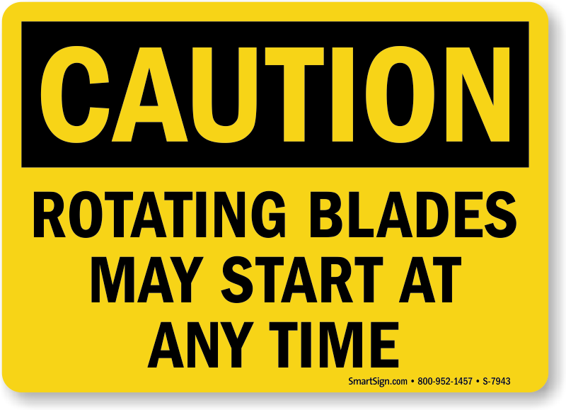 Rotating Blades May Start At Any Time Sign