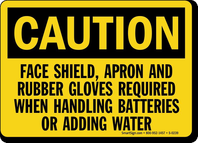 Caution Face Apron Rubber Gloves Batteries Sign