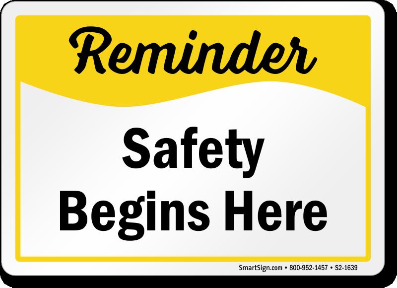 Safety Begins Here Reminder Sign