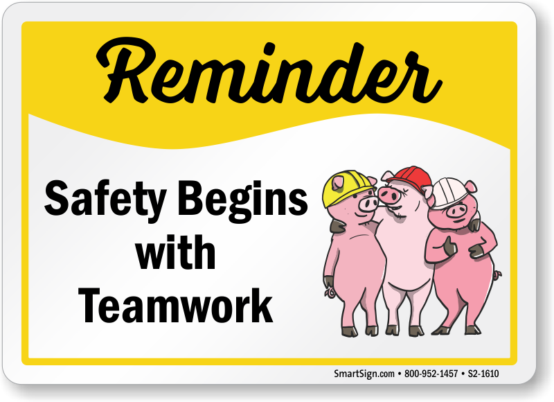 Safety Begins With Teamwork Sign