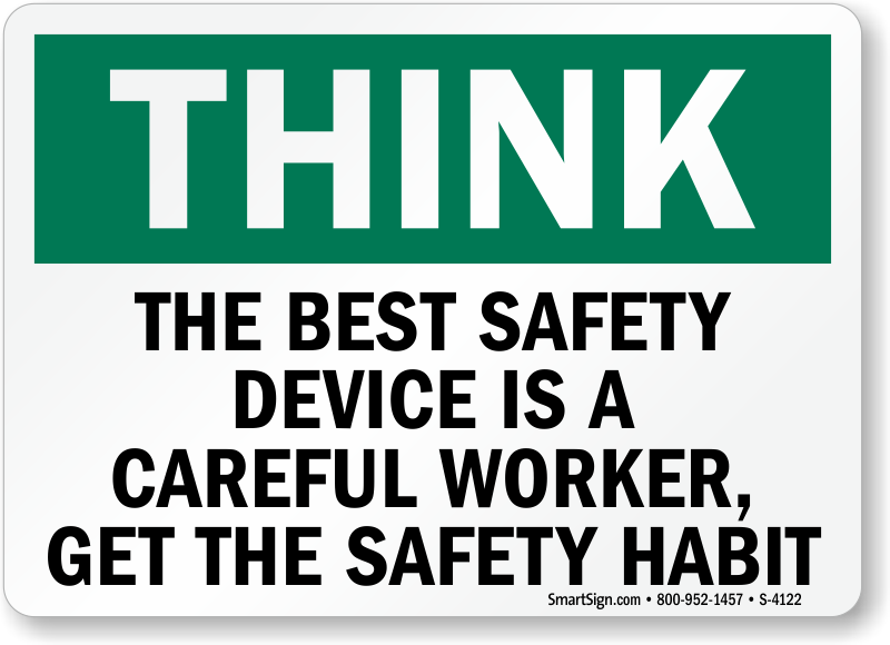 The Best Safety Device Is A Careful Worker Sign Sku S