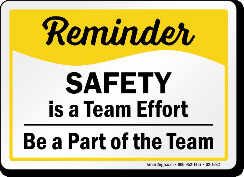 Safety Is Team Effort Safety Reminder Sign Sku S2 1632