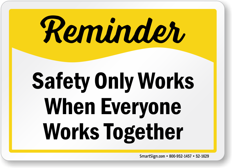 Safety Works When Everyone Works Together Sign