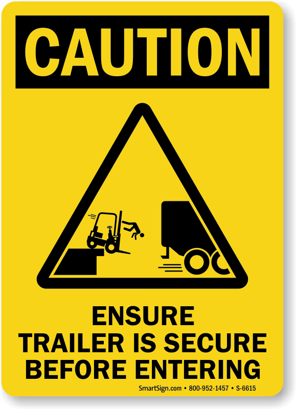 Ensure Trailer Is Secure Before Entering Caution Sign