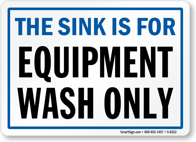 This Sink Is For Equipment Wash Only Sign Sku S 8322