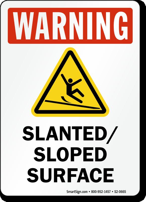 Slanted Sloped Surface Warning Sign