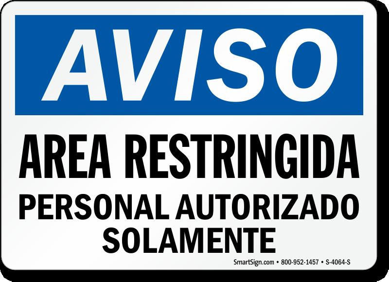 Spanish Aviso Area Restringida, Personal Autorizado Solamente Sign