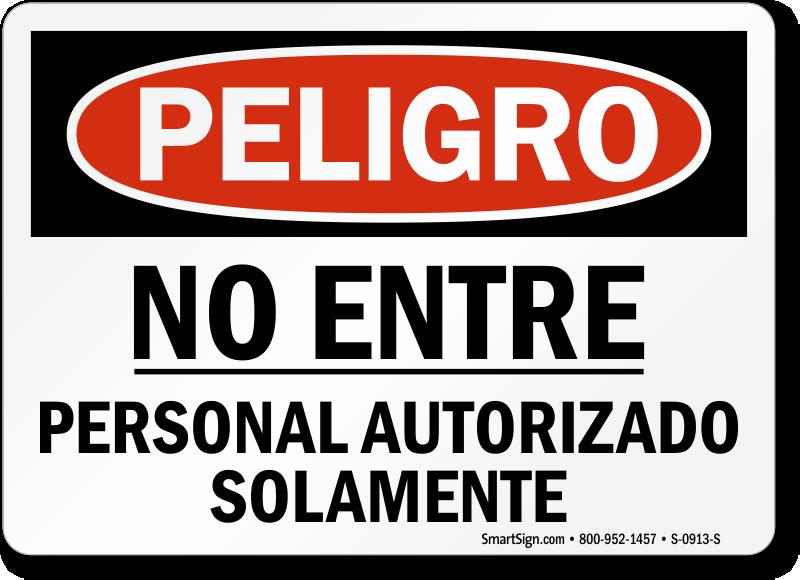 Peligro No Entre, Personal Autorizado Solamente Spanish Sign