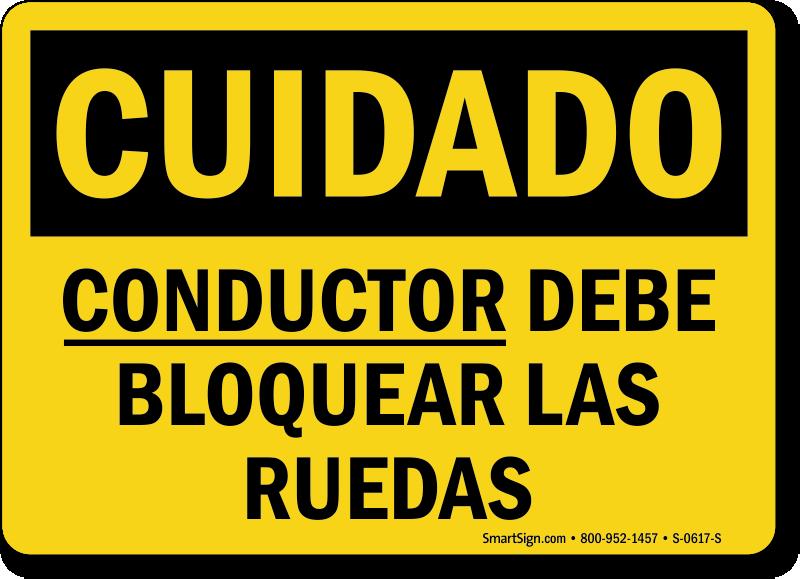 Spanish Cuidado Conductor Debe Bloquear Las Ruedas Sign