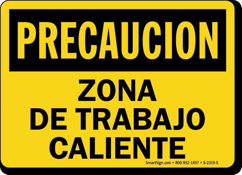 Precaucion Zona De Trabajo Caliente Spanish Sign