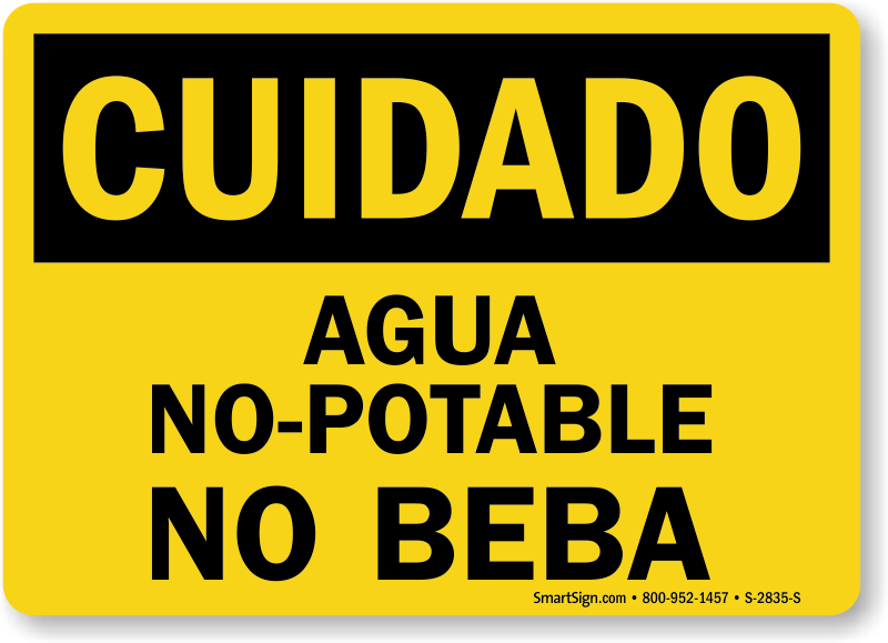 Cuidado Agua No Potable No Beba Spanish Sign