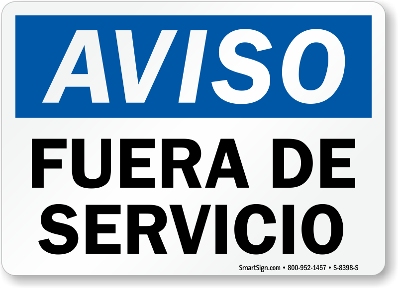 Fuera De Servicio, Out Of Service Spanish Sign