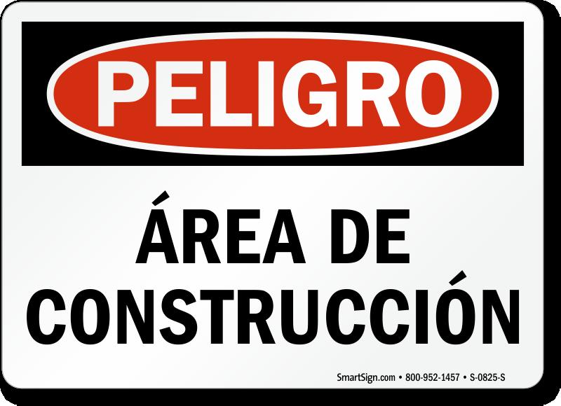 Spanish Peligro Area De Construccion Sign