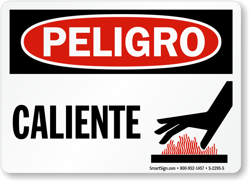 Peligro Caliente Danger Hot Spanish Sign Quick