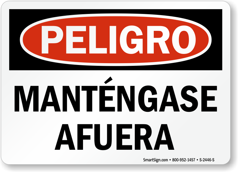 Spanish Peligro Mantengase Afuera Sign