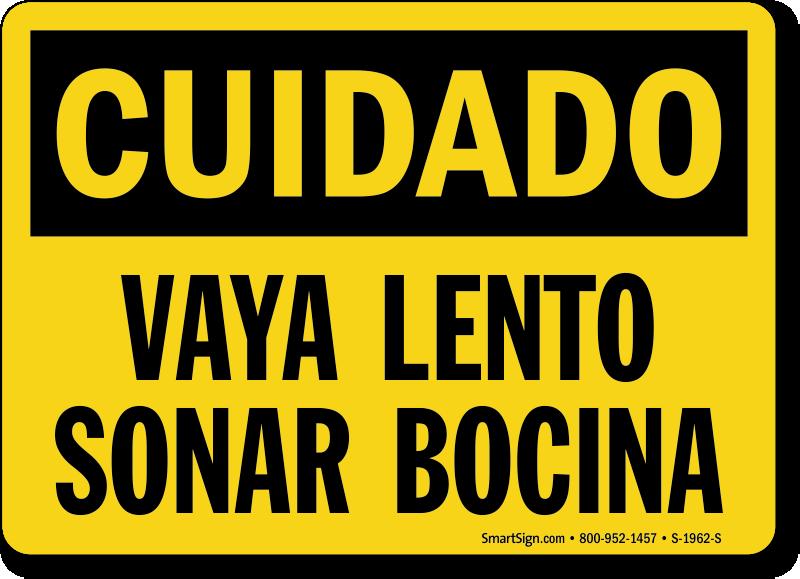 Cuidado Vaya Lento Sonar Bocina Spanish Sign