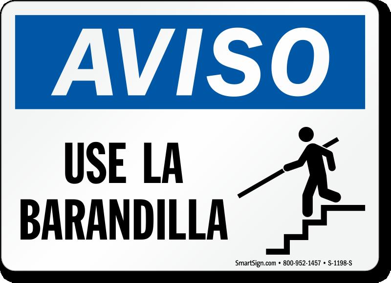 Spanish Aviso Use La Barandilla Sign