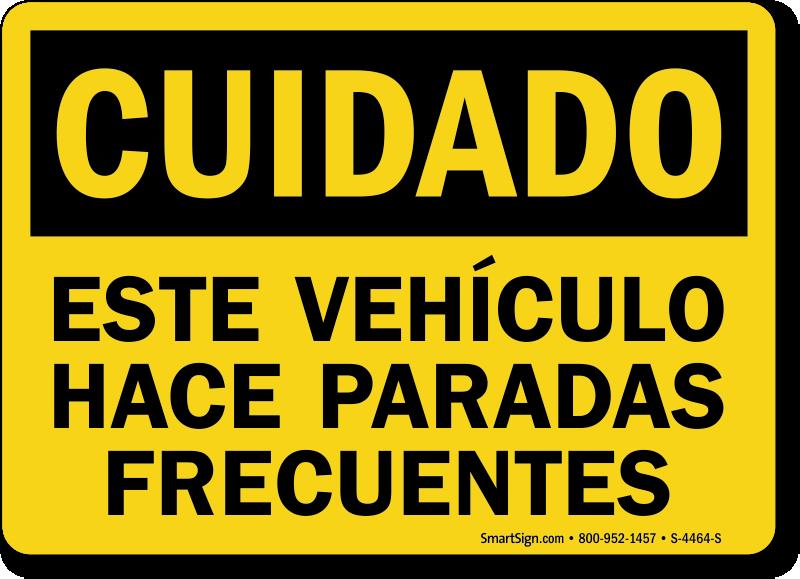 Spanish Cuidado Este Vehiculo Hace Paradas Frecuentes Sign
