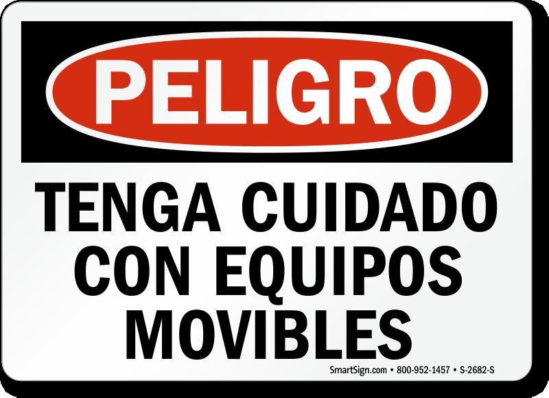 Peligro Tenga Cuidado Con Equipos Movibles Spanish Sign
