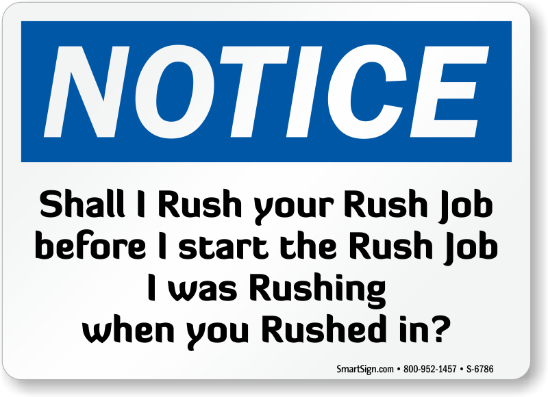 Shall I Start Rush Job OSHA Notice Sign