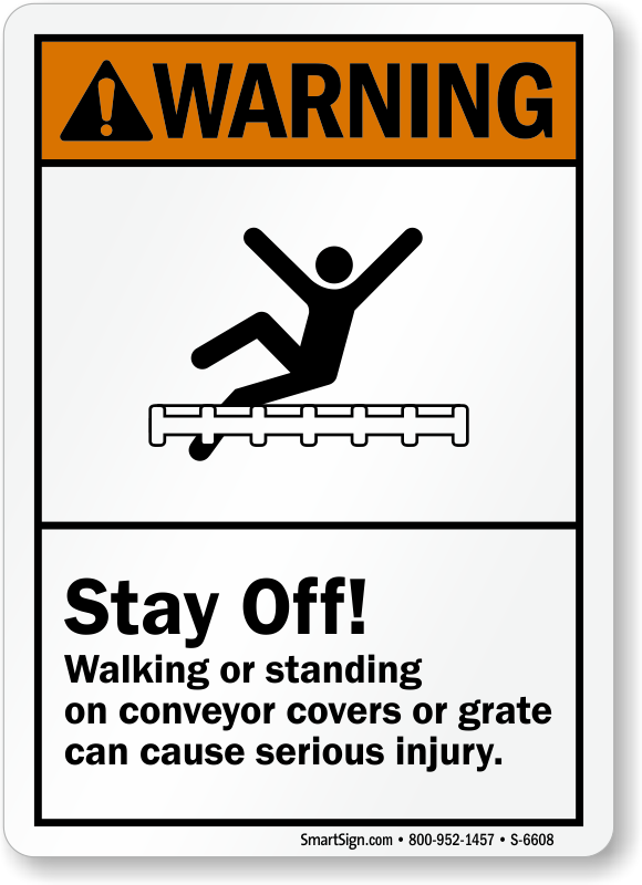 Stay Off Walking, Standing On Conveyor Covers Sign