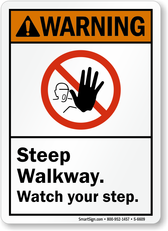 Steep Walkway Watch Your Step ANSI Warning Sign