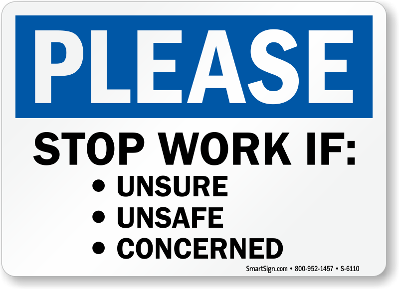 Stop Work If Unsure Unsafe Concerned Sign