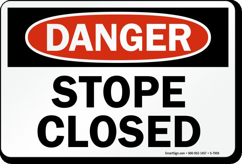 Stope Closed OSHA Danger Sign