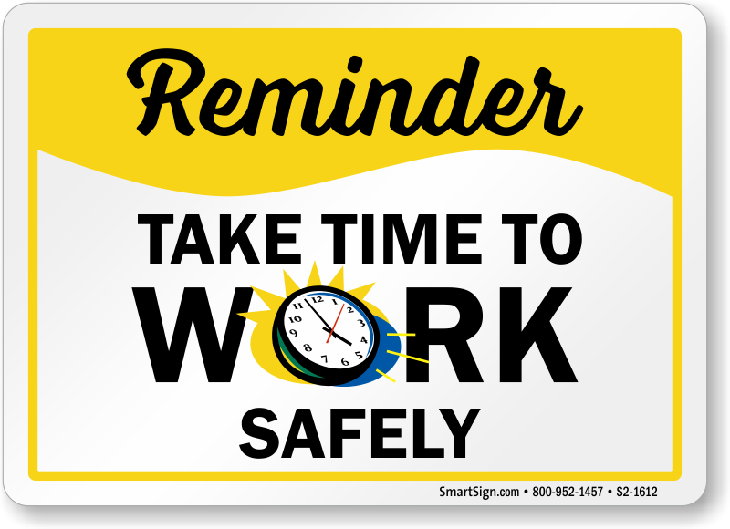 Take Time To Work Safely Sign