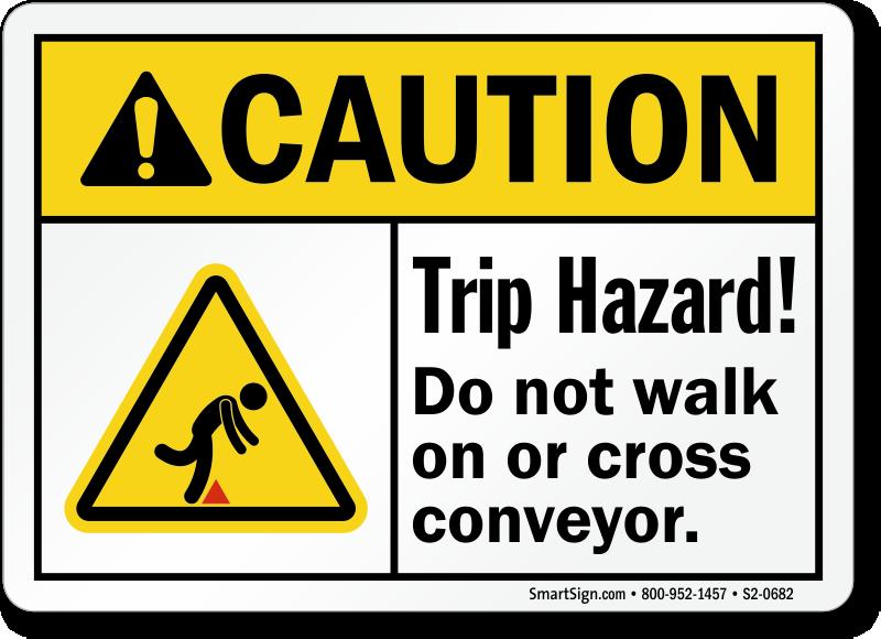 Trip Hazard Do Not Walk On Conveyor Sign